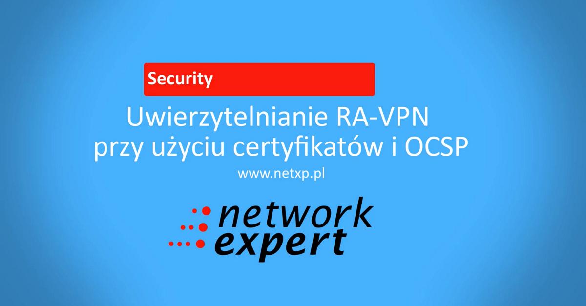 Uwierzytelnianie VPN-RA za pomocą certyfikatów wraz z weryfikacją OCSP