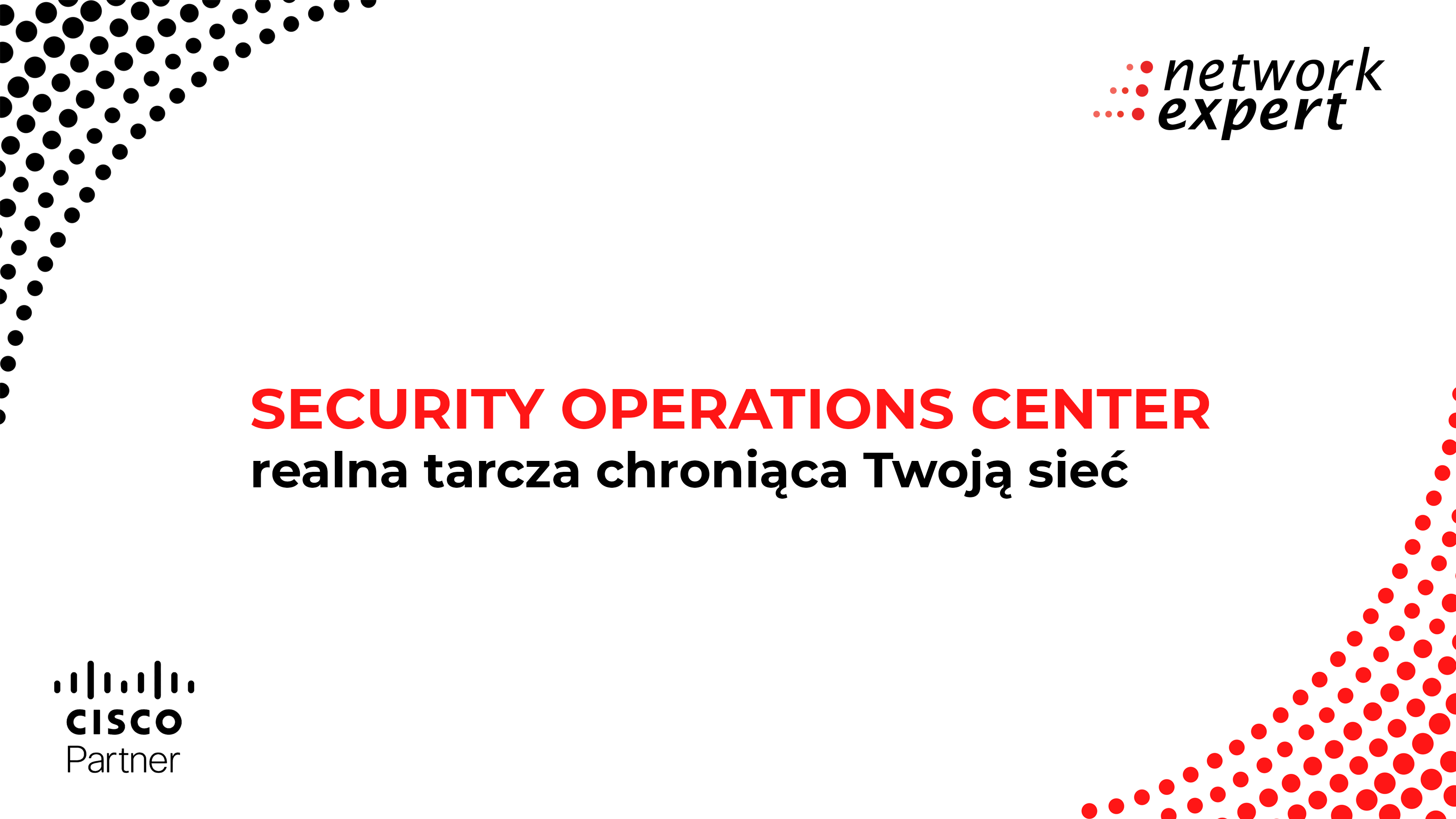 Security Operations Center – realna tarcza chroniąca Twoją sieć